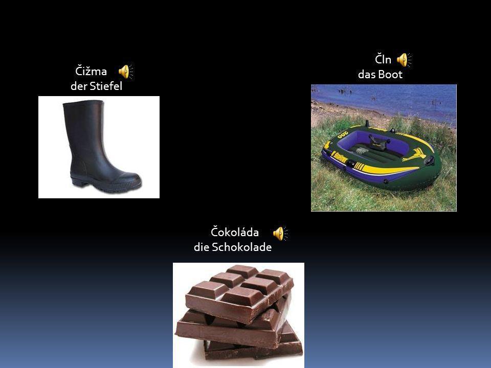 Čln das Boot Čižma der Stiefel Čokoláda die Schokolade