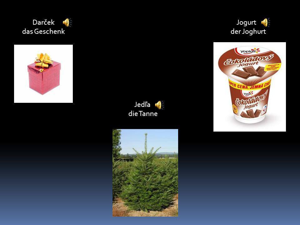 Darček das Geschenk Jogurt der Joghurt Jedľa die Tanne