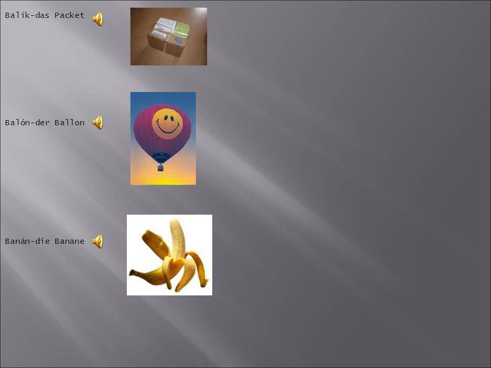 Balík-das Packet Balón-der Ballon Banán-die Banane 5
