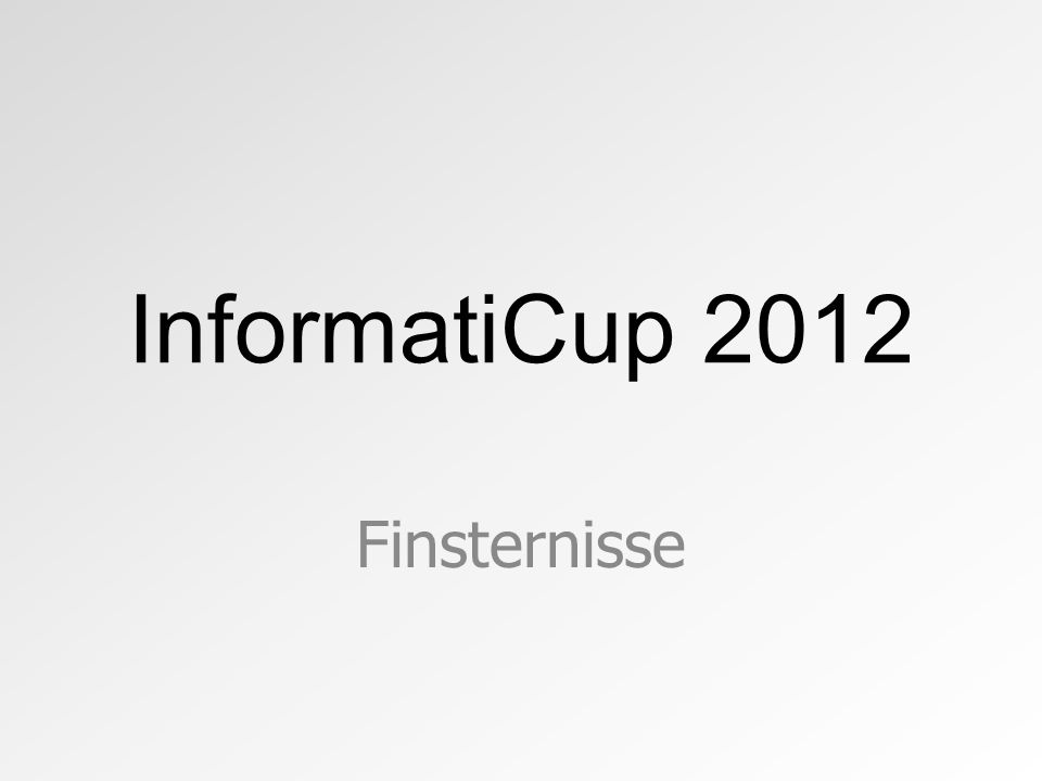InformatiCup 2012 Finsternisse