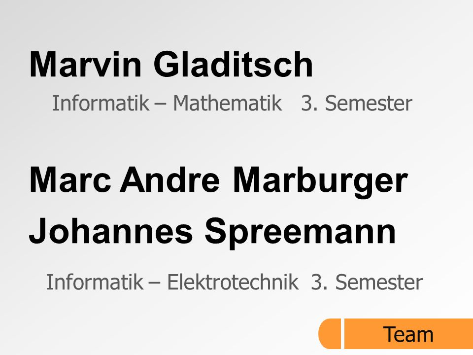 Marvin Gladitsch Marc Andre Marburger Johannes Spreemann