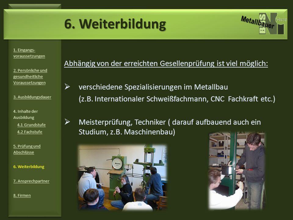 6. Weiterbildung Metallbauer. 1. Eingangs-voraussetzungen. 2. Persönliche und gesundheitliche Voraussetzungen.
