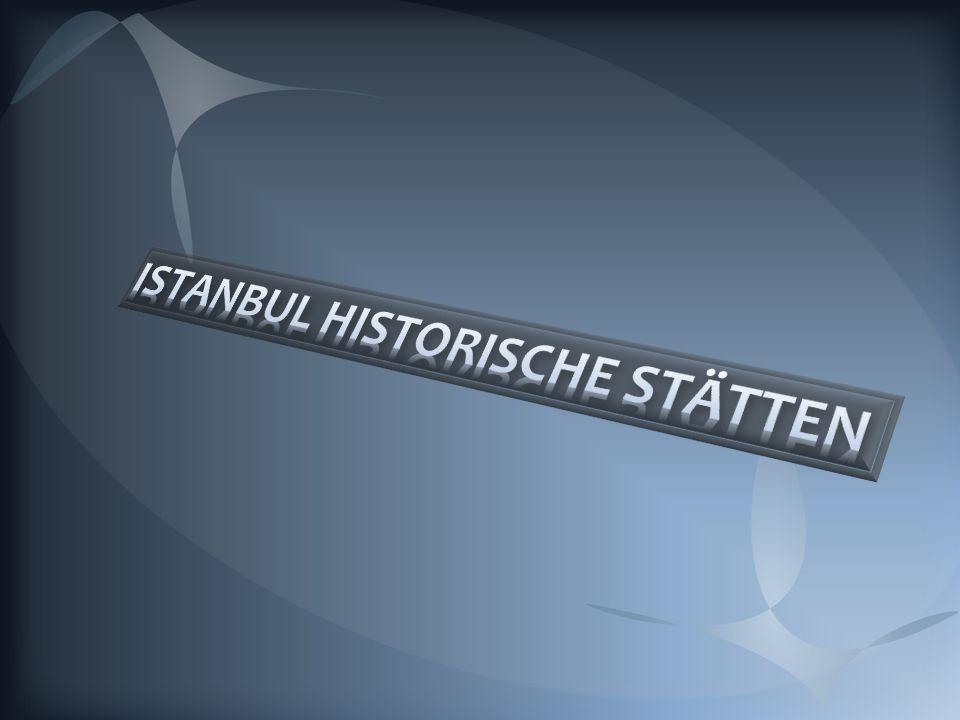 ISTANBUL HISTORISCHE STÄTTEN