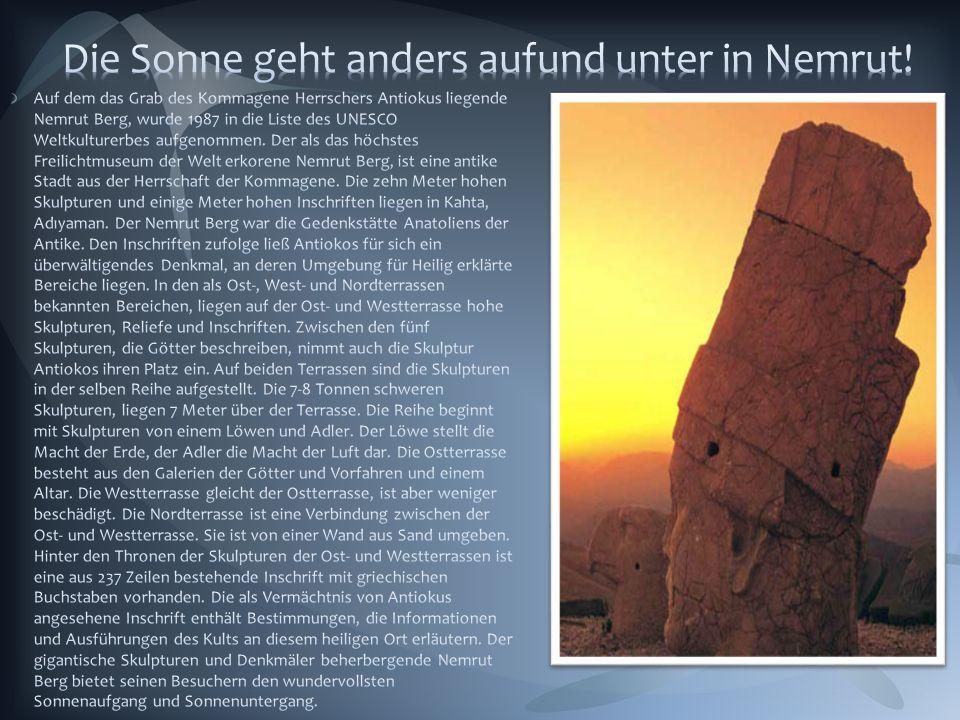 Die Sonne geht anders aufund unter in Nemrut!