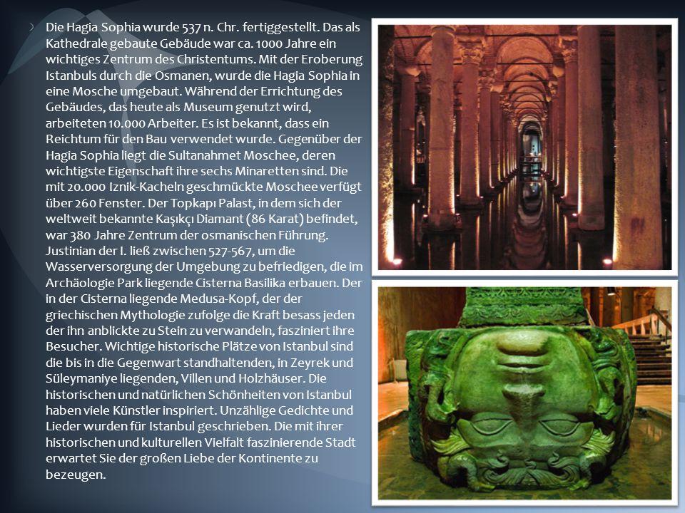 Die Hagia Sophia wurde 537 n. Chr. fertiggestellt