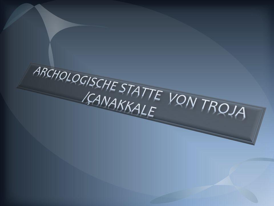 ARCHOLOGISCHE STATTE VON TROJA /ÇANAKKALE
