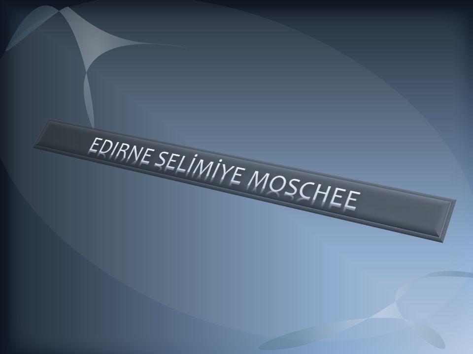 EDIRNE SELİMİYE MOSCHEE
