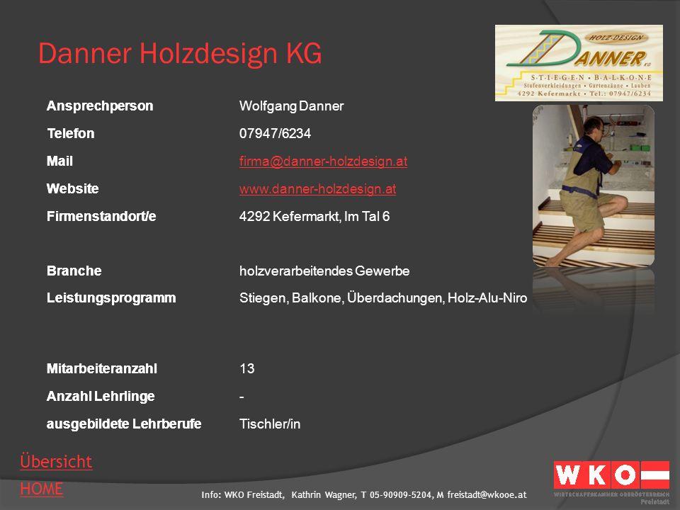 Danner Holzdesign KG Ansprechperson Wolfgang Danner Telefon 07947/6234