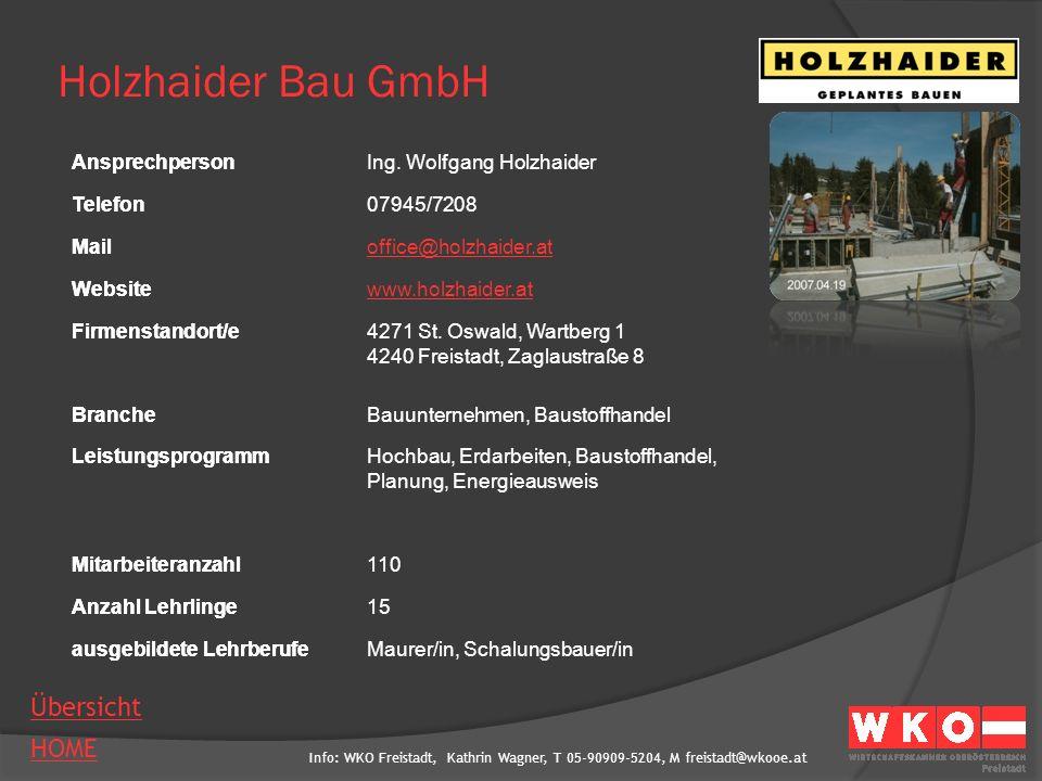 Holzhaider Bau GmbH Ansprechperson Ing. Wolfgang Holzhaider Telefon