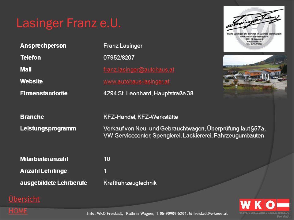 Lasinger Franz e.U. Ansprechperson Franz Lasinger Telefon 07952/8207