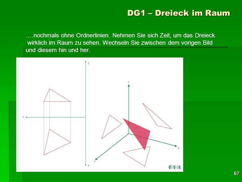 DG1 – Dreieck im Raum ….nochmals ohne Ordnerlinien. Nehmen Sie sich Zeit, um das Dreieck.