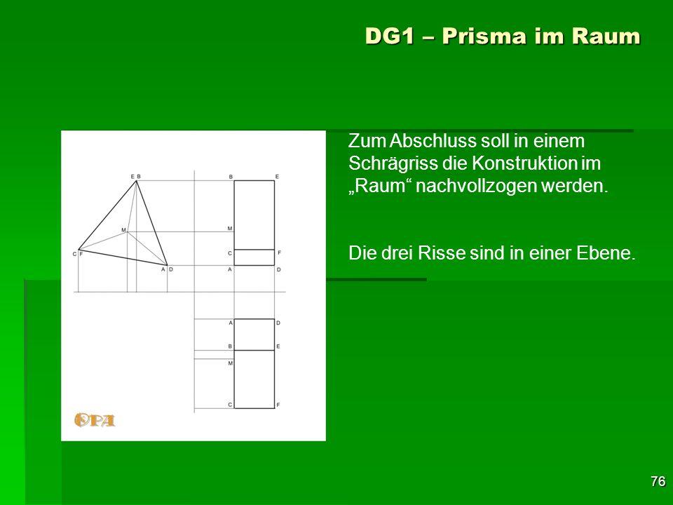 """DG1 – Prisma im RaumZum Abschluss soll in einem Schrägriss die Konstruktion im """"Raum nachvollzogen werden."""