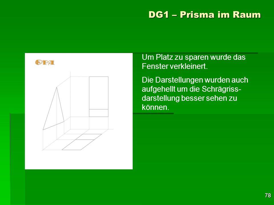 DG1 – Prisma im Raum Um Platz zu sparen wurde das Fenster verkleinert.