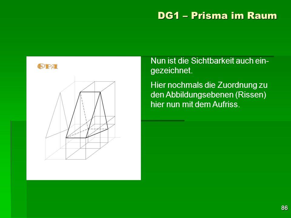 DG1 – Prisma im Raum Nun ist die Sichtbarkeit auch ein-gezeichnet.