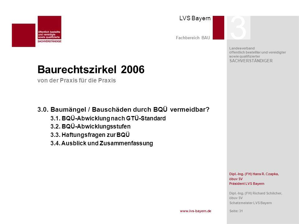 3 Fachbereich BAU. Baurechtszirkel 2006. von der Praxis für die Praxis. 3.0. Baumängel / Bauschäden durch BQÜ vermeidbar