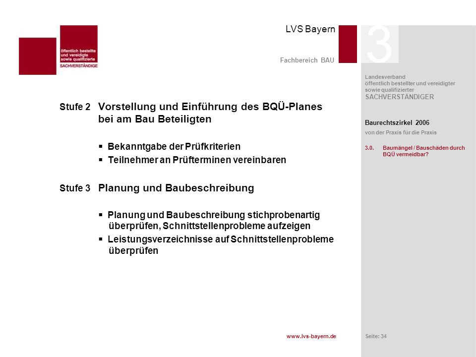 3 Fachbereich BAU. Stufe 2 Vorstellung und Einführung des BQÜ-Planes bei am Bau Beteiligten.  Bekanntgabe der Prüfkriterien.