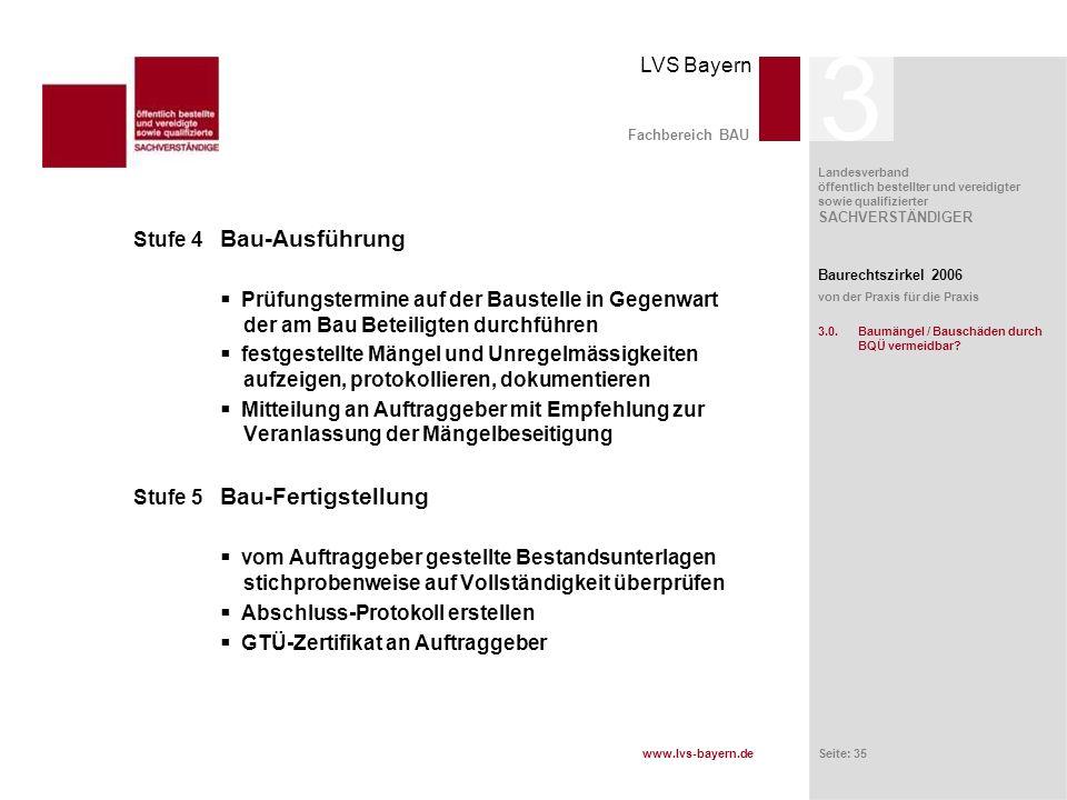 3 Fachbereich BAU. Stufe 4 Bau-Ausführung.  Prüfungstermine auf der Baustelle in Gegenwart der am Bau Beteiligten durchführen.