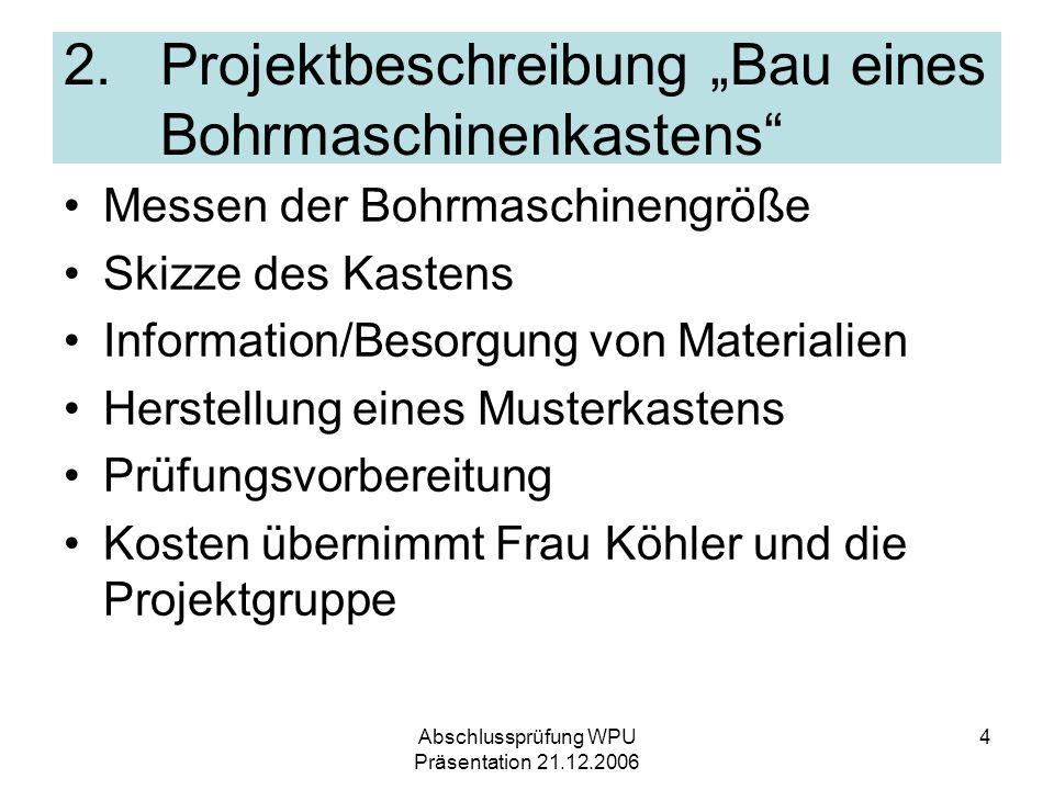 """2. Projektbeschreibung """"Bau eines Bohrmaschinenkastens"""