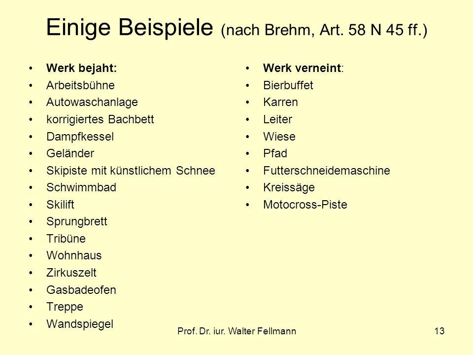 Einige Beispiele (nach Brehm, Art. 58 N 45 ff.)