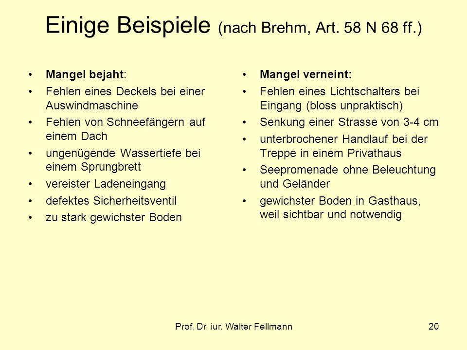 Einige Beispiele (nach Brehm, Art. 58 N 68 ff.)