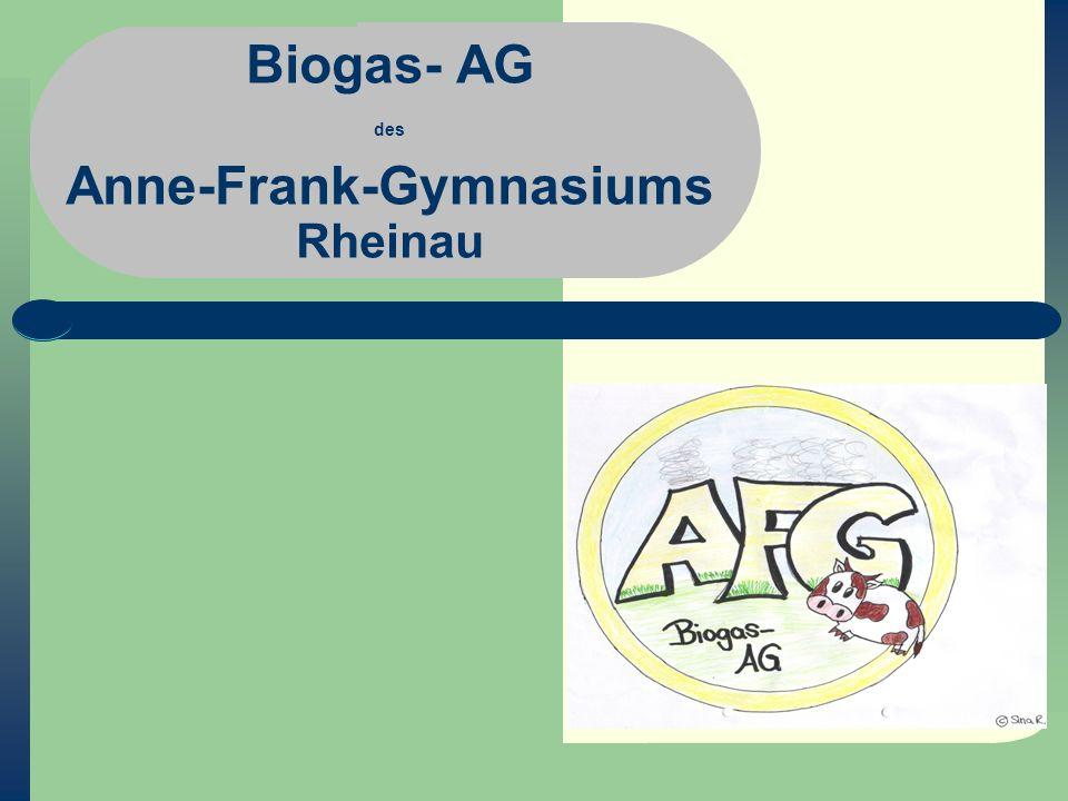 Biogas- AG des Anne-Frank-Gymnasiums Rheinau
