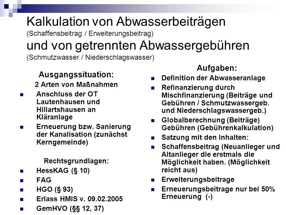 Kalkulation von Abwasserbeiträgen (Schaffensbeitrag / Erweiterungsbeitrag) und von getrennten Abwassergebühren (Schmutzwasser / Niederschlagswasser)