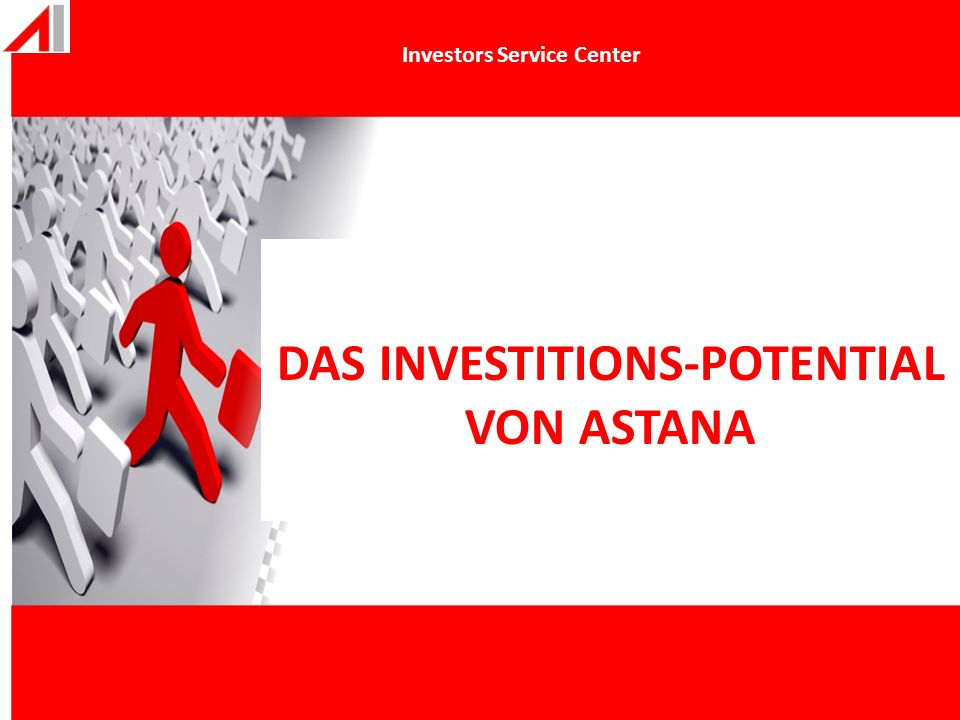 Investors Service Center DAS INVESTITIONS-POTENTIAL VON ASTANA