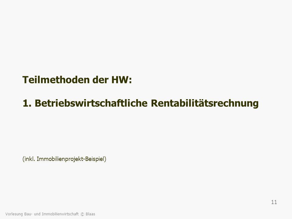 Teilmethoden der HW: 1. Betriebswirtschaftliche Rentabilitätsrechnung (inkl. Immobilienprojekt-Beispiel)