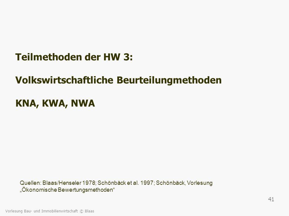 Teilmethoden der HW 3: Volkswirtschaftliche Beurteilungmethoden KNA, KWA, NWA