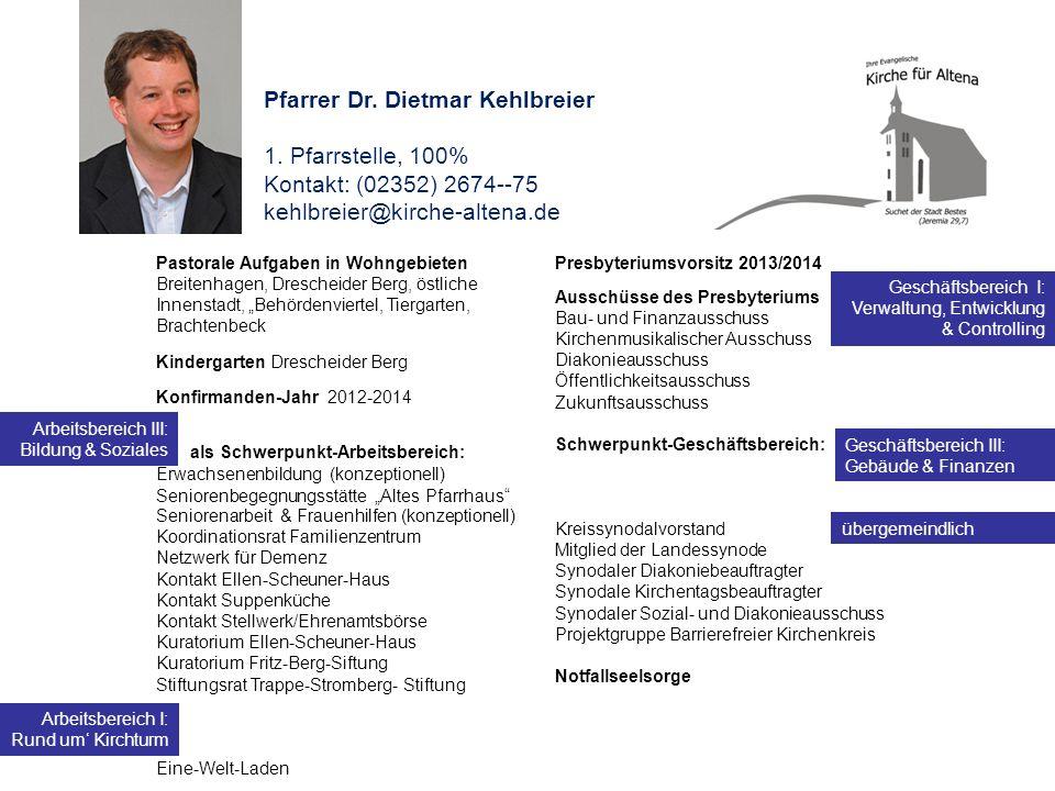Pfarrer Dr. Dietmar Kehlbreier 1. Pfarrstelle, 100%