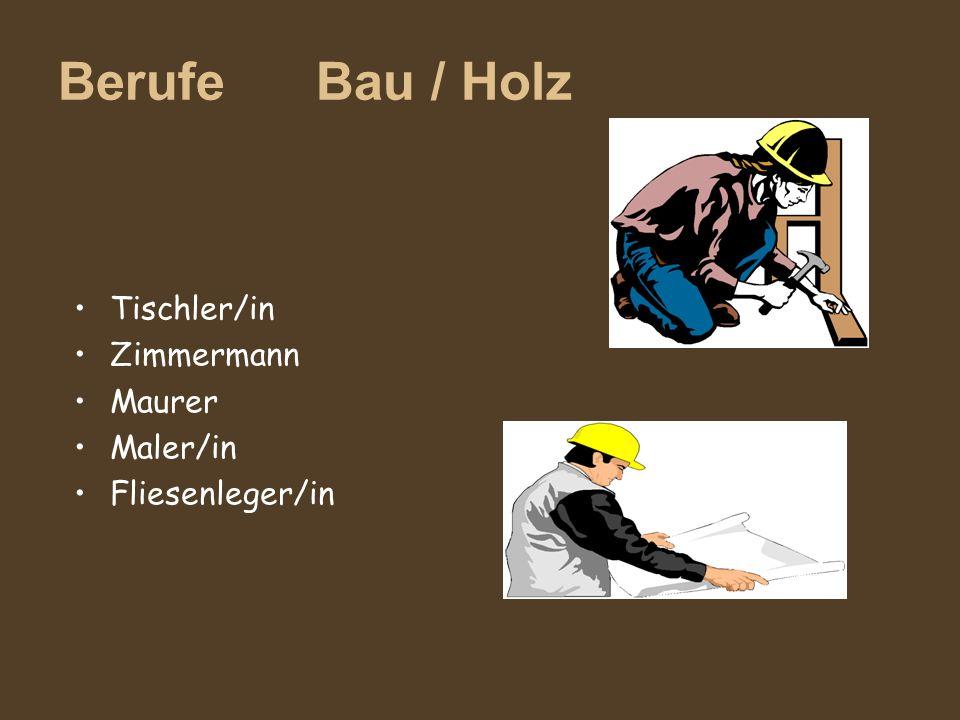 Berufe Bau / Holz Tischler/in Zimmermann Maurer Maler/in
