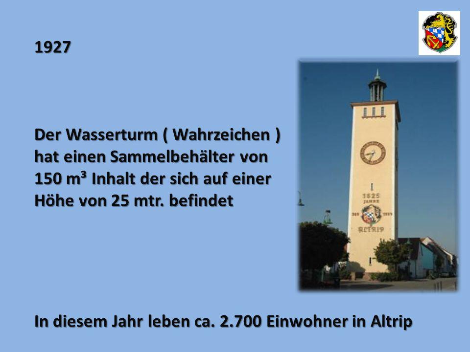 1927 Der Wasserturm ( Wahrzeichen ) hat einen Sammelbehälter von 150 m³ Inhalt der sich auf einer Höhe von 25 mtr. befindet.