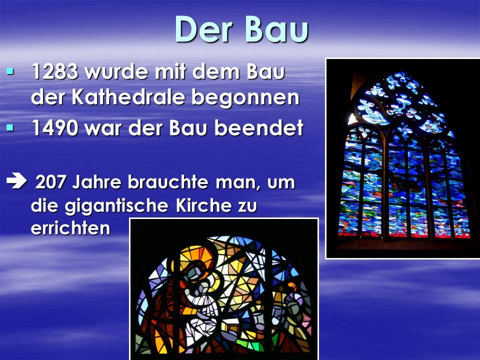 Der Bau 1283 wurde mit dem Bau der Kathedrale begonnen
