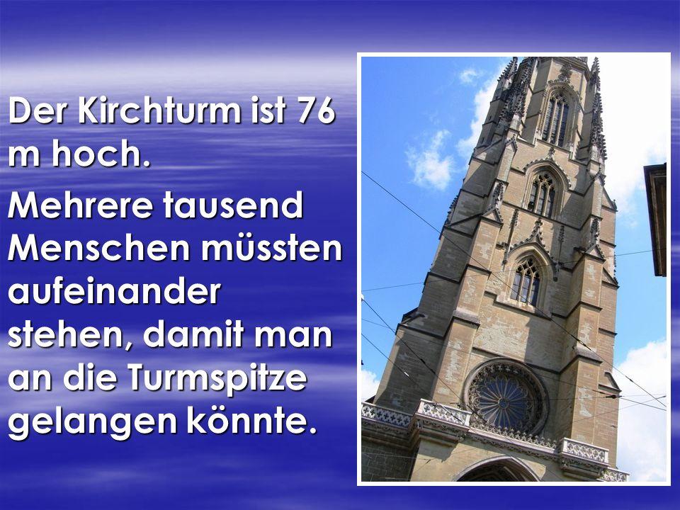 Der Kirchturm ist 76 m hoch.