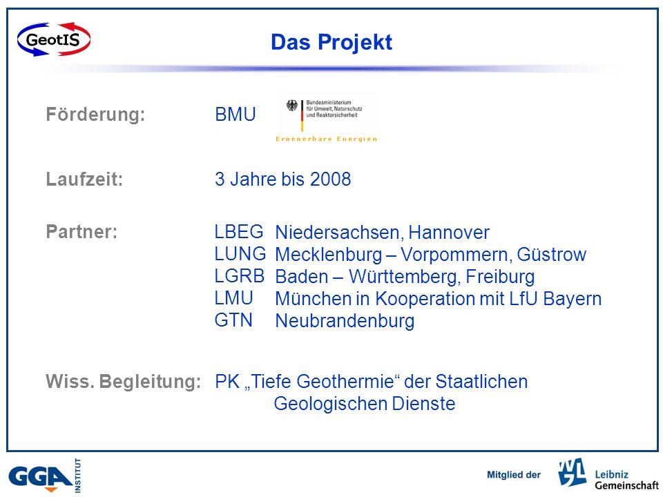 GeotIS Das Projekt Förderung: BMU Laufzeit: 3 Jahre bis 2008 Partner: