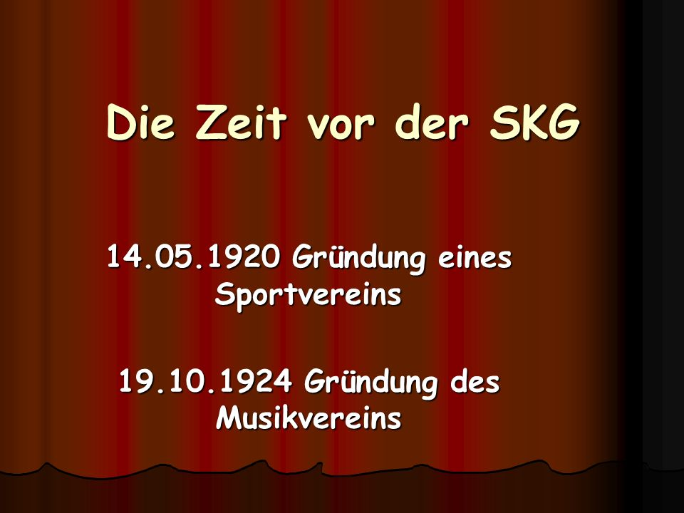Die Zeit vor der SKG 14.05.1920 Gründung eines Sportvereins