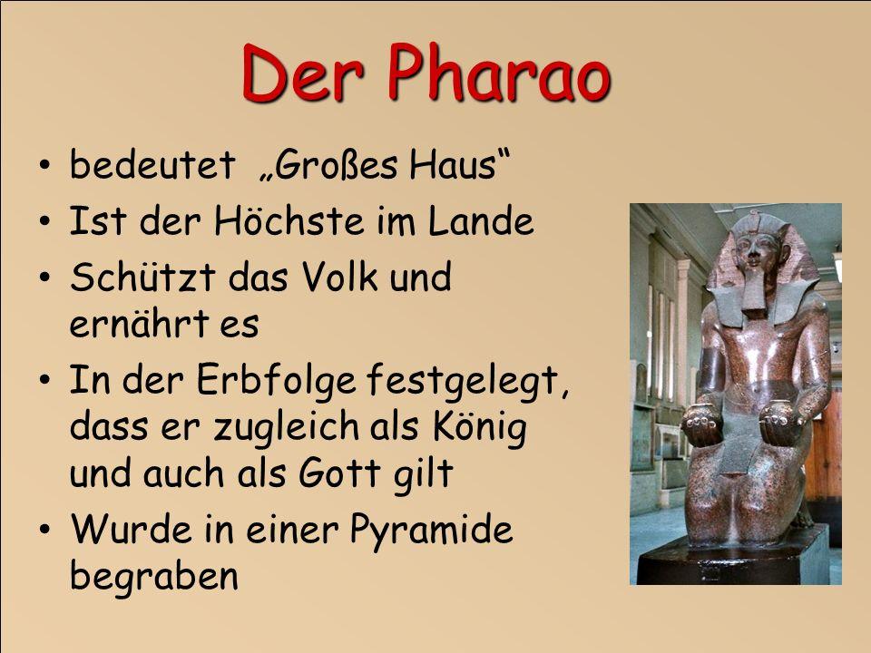 """Der Pharao bedeutet """"Großes Haus Ist der Höchste im Lande"""
