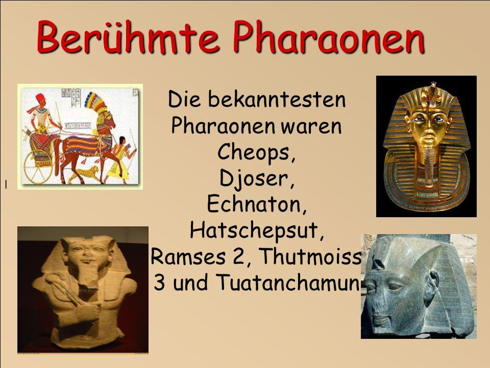 l Berühmte Pharaonen.