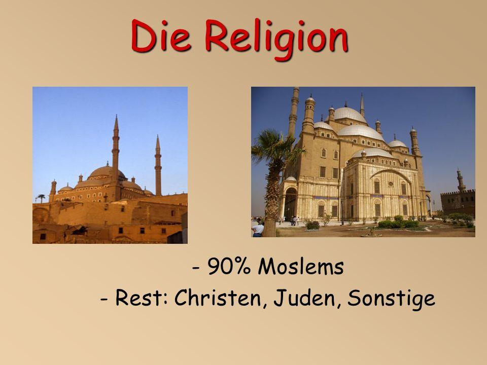 - 90% Moslems - Rest: Christen, Juden, Sonstige