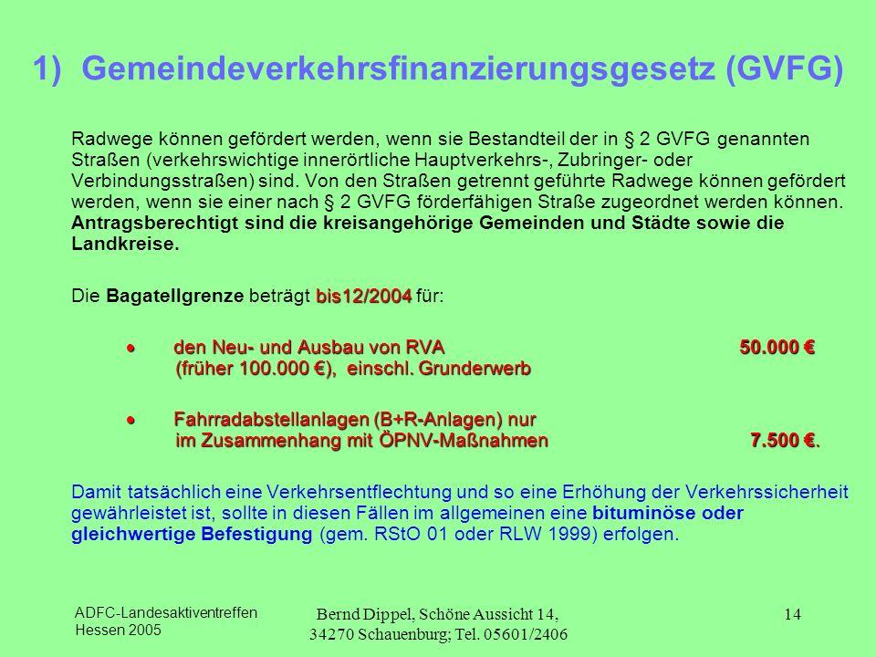 1) Gemeindeverkehrsfinanzierungsgesetz (GVFG)