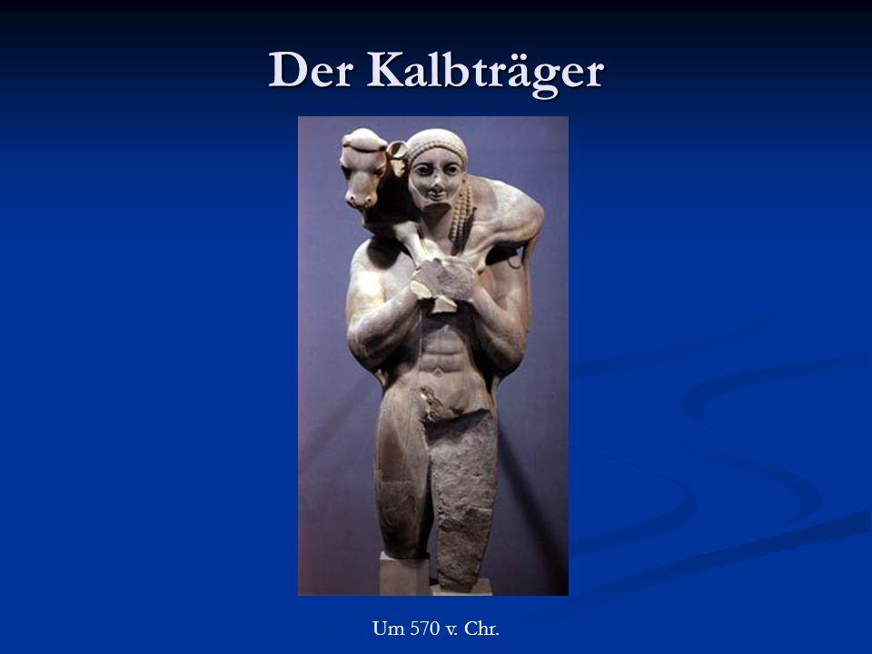 Der Kalbträger Um 570 v. Chr.