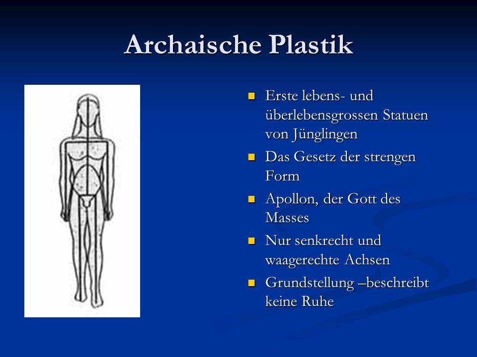 Archaische Plastik Erste lebens- und überlebensgrossen Statuen von Jünglingen. Das Gesetz der strengen Form.