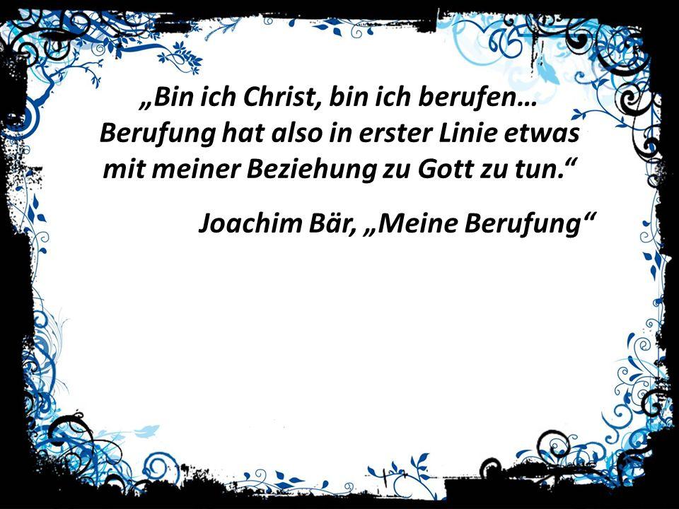 "Joachim Bär, ""Meine Berufung"