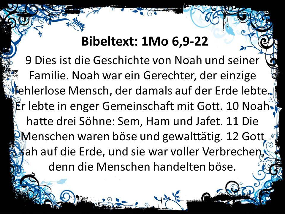 Bibeltext: 1Mo 6,9-22