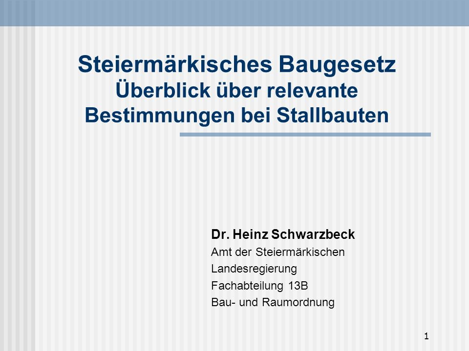 Steiermärkisches Baugesetz Überblick über relevante Bestimmungen bei Stallbauten