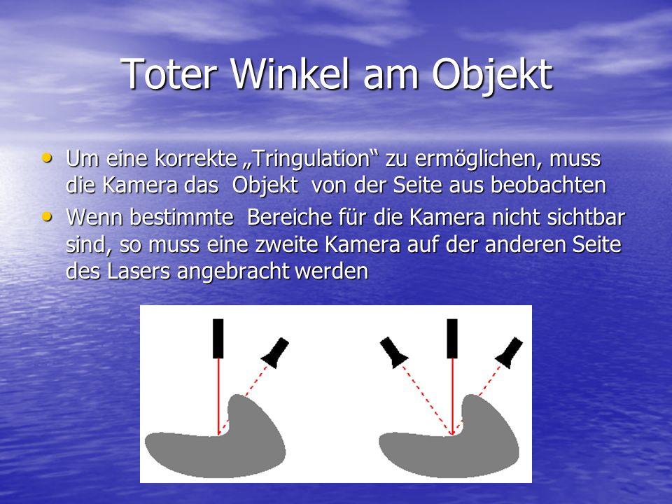 """Toter Winkel am Objekt Um eine korrekte """"Tringulation zu ermöglichen, muss die Kamera das Objekt von der Seite aus beobachten."""