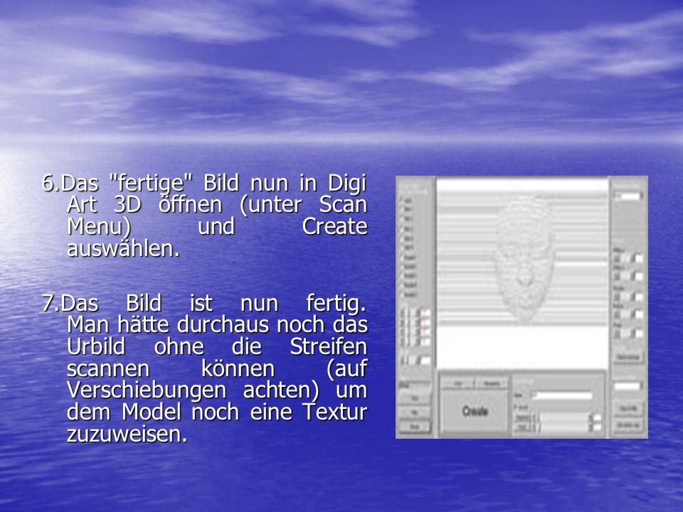 6.Das fertige Bild nun in Digi Art 3D öffnen (unter Scan Menu) und Create auswählen.