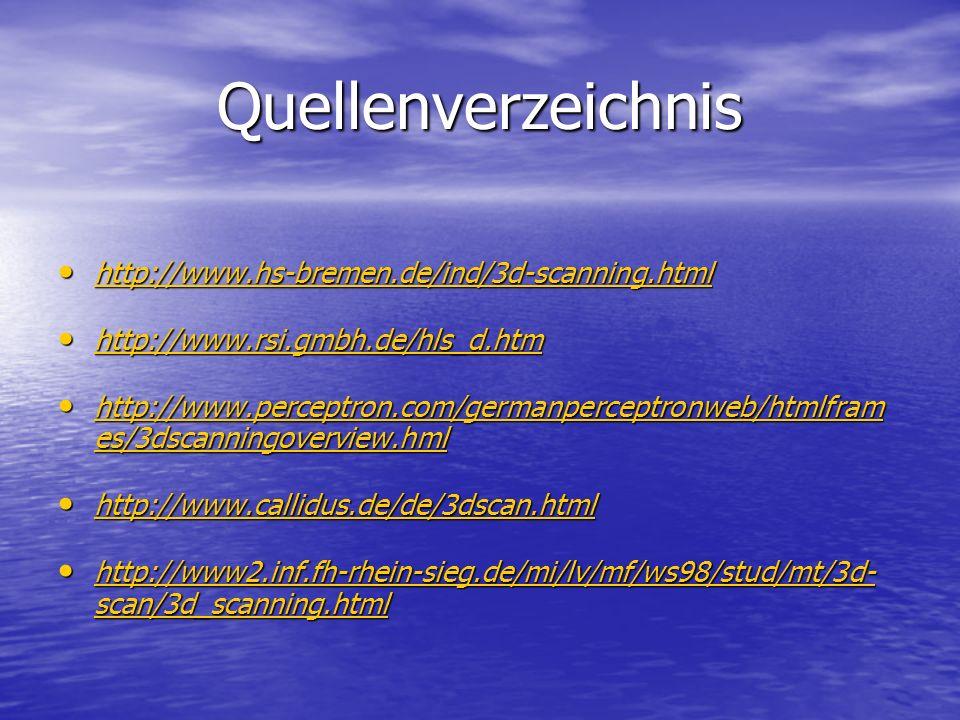 Quellenverzeichnis http://www.hs-bremen.de/ind/3d-scanning.html