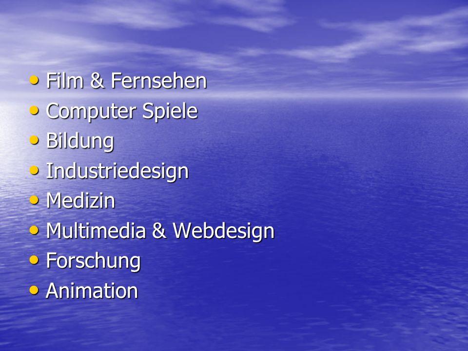Film & FernsehenComputer Spiele. Bildung. Industriedesign. Medizin. Multimedia & Webdesign. Forschung.