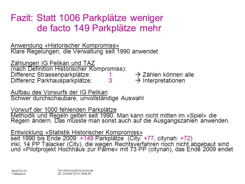 Fazit: Statt 1006 Parkplätze weniger de facto 149 Parkplätze mehr